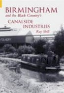 Shill - Birmingham & The Black Country's Canalside Industries - 9780752432625 - V9780752432625