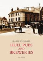 Paul Gibson - Hull Pubs and Breweries (Images of  England) - 9780752432847 - V9780752432847