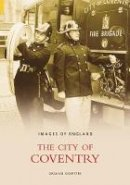 Kempster - The City of Coventry (Images of England) - 9780752433578 - V9780752433578
