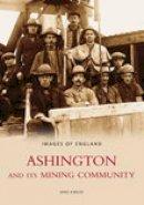Kirkup, Mike - Ashington and Its Mining Communities - 9780752433912 - V9780752433912