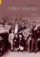 Marion Hill - Memories of Milton Keynes (Tempus Oral History Series) (Tempus Oral History Series) - 9780752433974 - V9780752433974