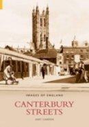 Cameron, Janet - Canterbury Streets (Images of  England) - 9780752433981 - V9780752433981