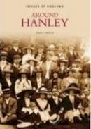Booth, John - Around Hanley (Images of  England) - 9780752434070 - V9780752434070