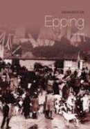Baster - Memories of Epping (Tempus Oral History S) - 9780752434537 - V9780752434537