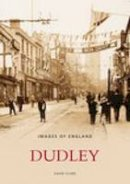 Clare, David - Dudley (Images of  England) - 9780752435343 - V9780752435343