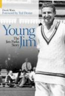 Watts, Derek; Dexter, Ted - Young Jim: The Jim Parks Story - 9780752435503 - V9780752435503