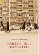 Barton Hill History Group - Barton Hill Revisited (Images of England) - 9780752435572 - V9780752435572