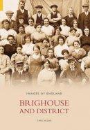 Helme, Chris - Brighouse (Images of  England) - 9780752435770 - V9780752435770