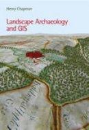 Chapman, Henry - Landscape Archaeology and GIS - 9780752436036 - V9780752436036
