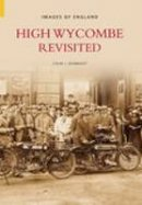 Seabright, Colin J. - High Wycombe Revisited (Images of  England) - 9780752436784 - V9780752436784