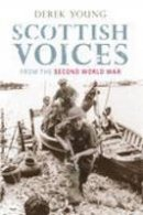 Young, Derek - Scottish Voices from the Second World War - 9780752437101 - V9780752437101