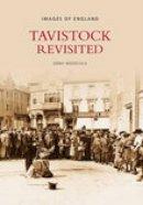 Woodcock, Gerry - Tavistock Revisited (Images of  England) - 9780752437118 - V9780752437118