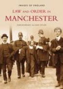 Broady, Duncan - Law and Order in Manchester (Images of England) - 9780752437132 - V9780752437132