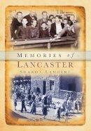 Lambert - Memories of Lancaster (Memories, Tempus Oral History) - 9780752437194 - V9780752437194