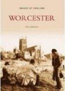 Harrison, Paul - Worcester (Images of  England) - 9780752437262 - V9780752437262