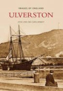 Carol Bennett, Peter Lowe - Ulverston (Images of England) (Images of England) - 9780752437453 - V9780752437453