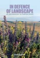 Ride, David - In Defence of Landscape: An Archaeology of Porton Down (Revealing History) - 9780752437491 - V9780752437491
