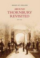 Wise - Around Thornbury Revisited (Images of England) - 9780752437613 - V9780752437613