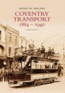 Bailey, Roger - Coventry Transport 1884 - 1940 - 9780752437767 - V9780752437767