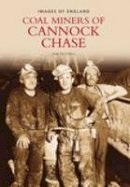 Pickerill, June - The Miners of Cannock Chase (Images of  England) - 9780752438153 - V9780752438153