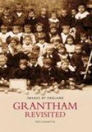 Leadbetter, Fred - Grantham Revisited (Images of  England) - 9780752438252 - V9780752438252