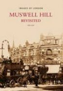 Gay, Ken - Muswell Hill Revisited (Images of  England) - 9780752438351 - V9780752438351
