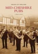 Curzon, J.Brian - The Pubs of Mid-Cheshire (Images of  England) - 9780752438528 - V9780752438528
