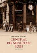 McKenna - Central Birmingham Pubs (Images of England) - 9780752438733 - V9780752438733