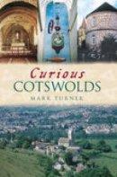 Turner, Mark - Curious Cotswolds - 9780752439303 - V9780752439303