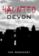 Addicoat - Haunted Devon - 9780752439778 - V9780752439778