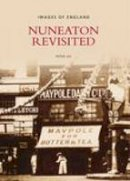 Lee, Peter - Nuneaton Revisited (Images of  England) - 9780752439792 - V9780752439792