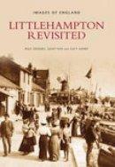 Zeegers, Rolf; Ashby, Lucy; Nye, Juliet - Littlehampton Revisited - 9780752439877 - V9780752439877