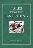 Limon, Martin - Tales From the East Riding - 9780752440385 - V9780752440385