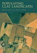 Mills, Jessica, Palmer, Roger - Populating Clay Landscapes - 9780752440934 - V9780752440934
