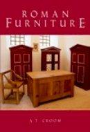 Croom, A.T. - Roman Furniture - 9780752440972 - V9780752440972