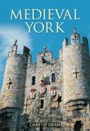Dean, Gareth - Medieval York - 9780752441160 - V9780752441160