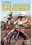Jacobs, Norman - Rye House Speedway - 9780752441627 - V9780752441627