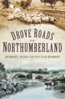 Roberts, Ian, Carlton, Richard, Rushworth, Alan - Drove Roads of Northumberland - 9780752442303 - V9780752442303