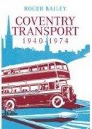 Bailey, Roger - Coventry Transport 1940 - 1974 - 9780752442372 - V9780752442372
