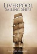 Stammers, Michael - Liverpool Sailing Ships - 9780752442433 - V9780752442433