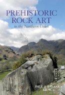 Brown, Paul, Brown, Barbara - Prehistoric Rock Art in the Northern Dales - 9780752442464 - V9780752442464