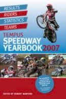 Robert Bamford - Tempus Speedway Yearbook 2007 2007 - 9780752442501 - V9780752442501