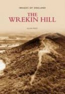 Frost, Allan - The Wrekin Hill (Images of  England) - 9780752442563 - V9780752442563
