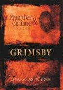 Wynn - Grimsby Murder & Crime (Murder and Crime) - 9780752442952 - V9780752442952