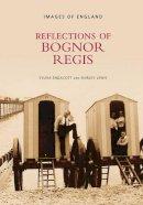 Endacott - Reflections of Bognor Regis (Images of England) - 9780752442990 - V9780752442990