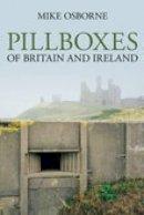 Osborne, Mike - Pillboxes of Britain and Ireland - 9780752443294 - V9780752443294