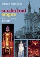 Robinson, Alistair - The Sunderland Empire - 9780752443409 - V9780752443409