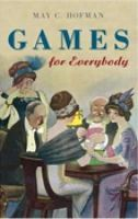 Hofman, May C. - Games for Everybody - 9780752443461 - V9780752443461