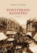 Powell, Dean - Pontypridd Revisited (Images of Wales) - 9780752443768 - V9780752443768