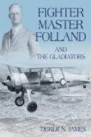James, Derek - Master Fighter Folland & the Gladiators - 9780752443973 - V9780752443973